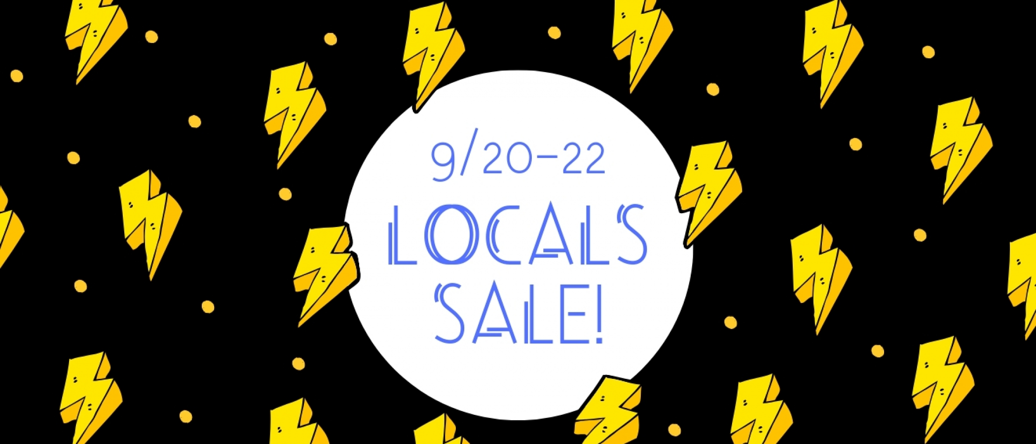 Copy of Copy of LOCALS SALE!